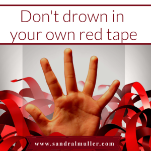 Drowning in my own red tape