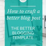 Craft a better blog post - The better blogging template