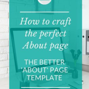 How to craft the perfect about page - The Better About Page Template