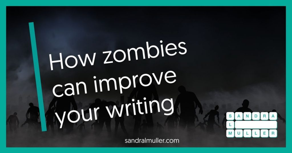 How zombies can improve your writing