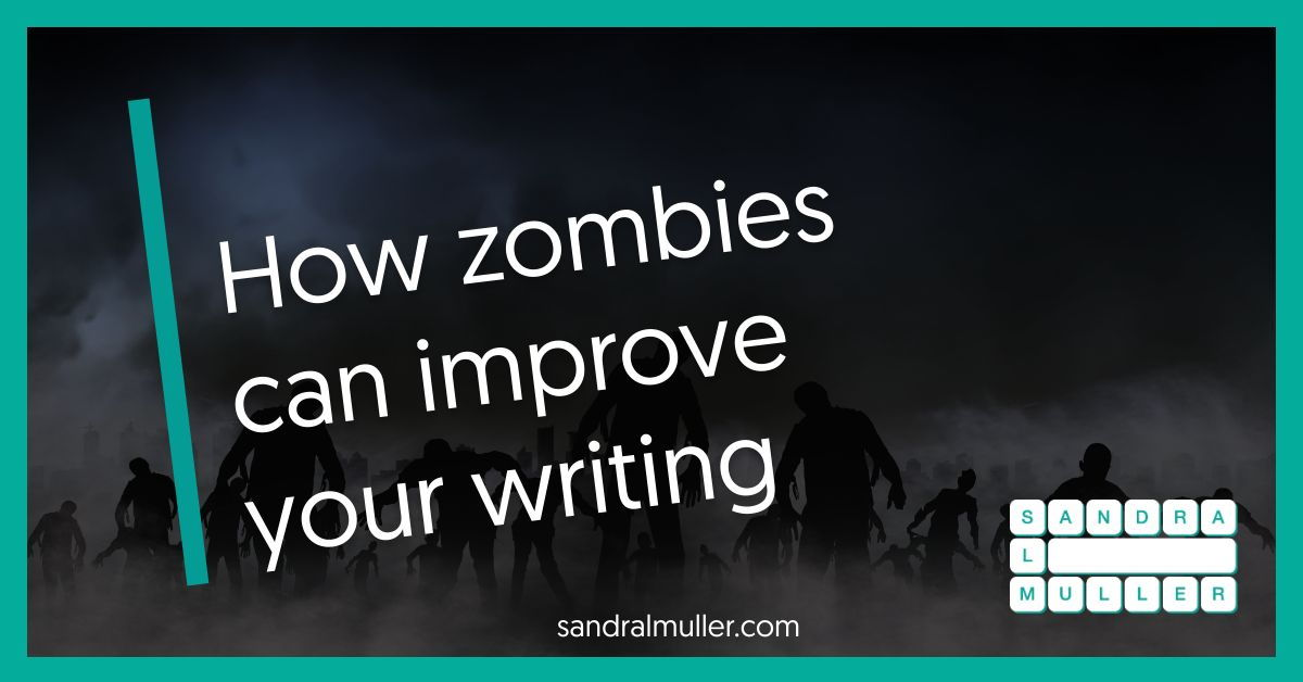 Zombies can improve your writing