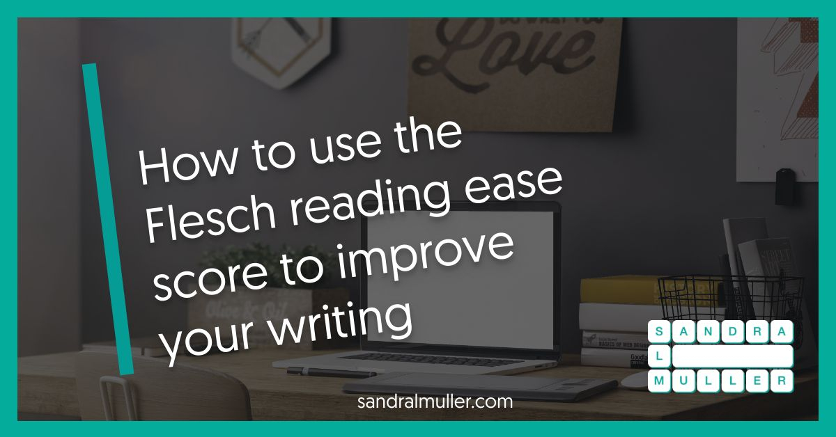 Use the Flesch reading ease score to improve your writing