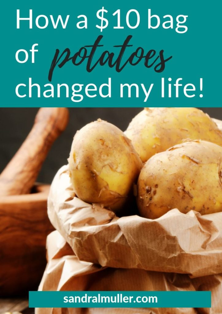 How a $10 bag of potatoes changed my life