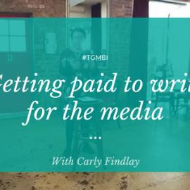 #TGMBI series: Getting paid to write for the mainstream media
