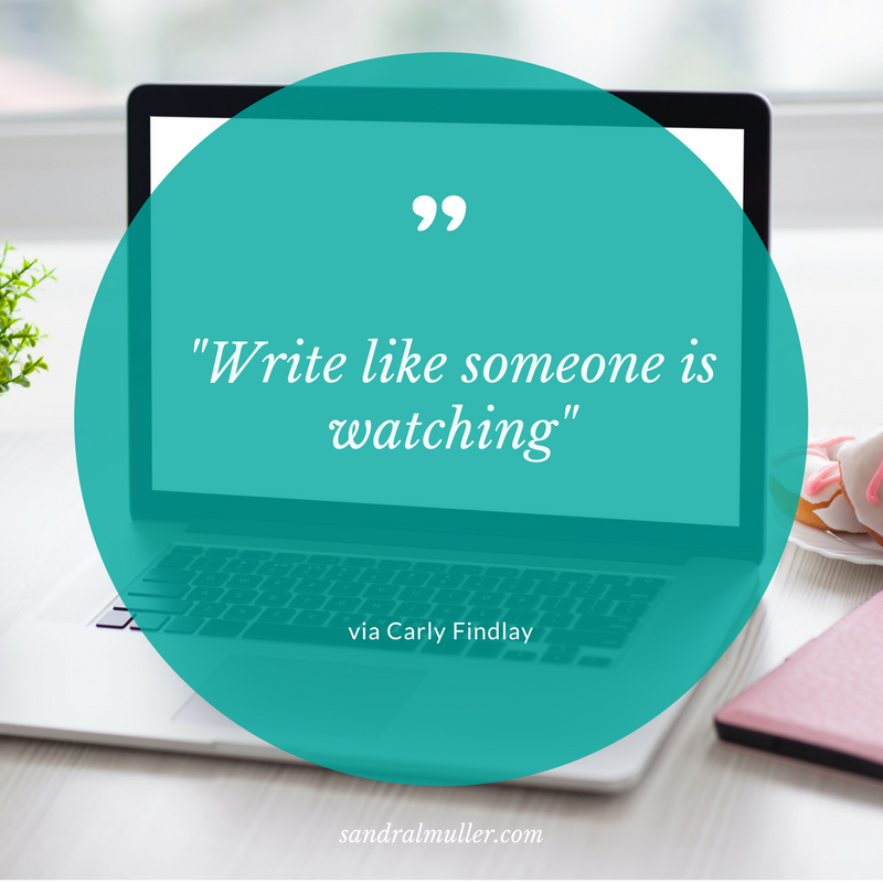"""Write like someone is watching"" via Carly Findlay"