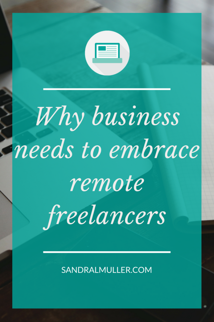 Why business needs to embrace remote freelancers - Pin it to read later