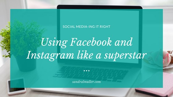Using Facebook and Instagram like a superstar
