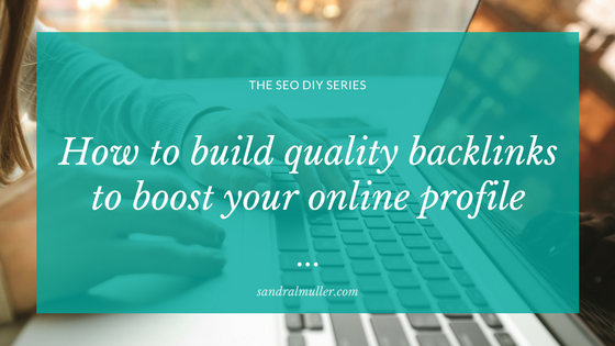 How to build quality backlinks to boost your online profile