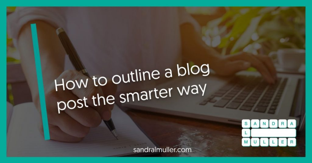 How to outline a blog post the smarter way
