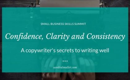 Confidence clarity and consistency: A copywriter's secrets to writing well