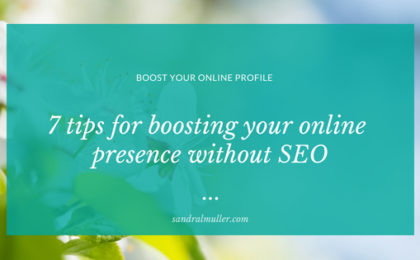 7 tips for boosting your online profile without SEO