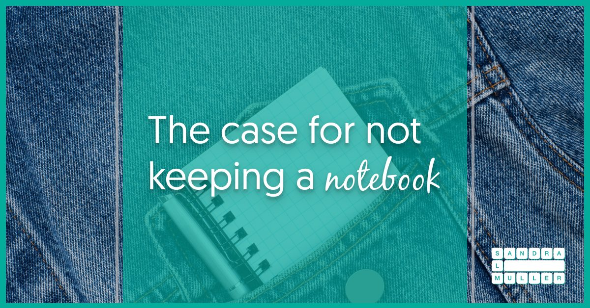 The case for NOT keeping an ideas notebook
