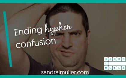 Ending hyphen confusion