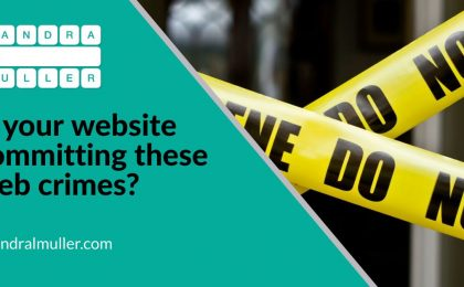 Is your website committing these web crimes - A review of common website mistakes