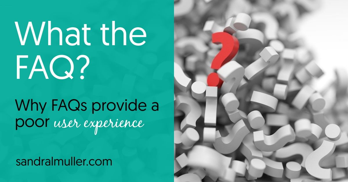 What the FAQ? Why FAQs provide a poor user experience