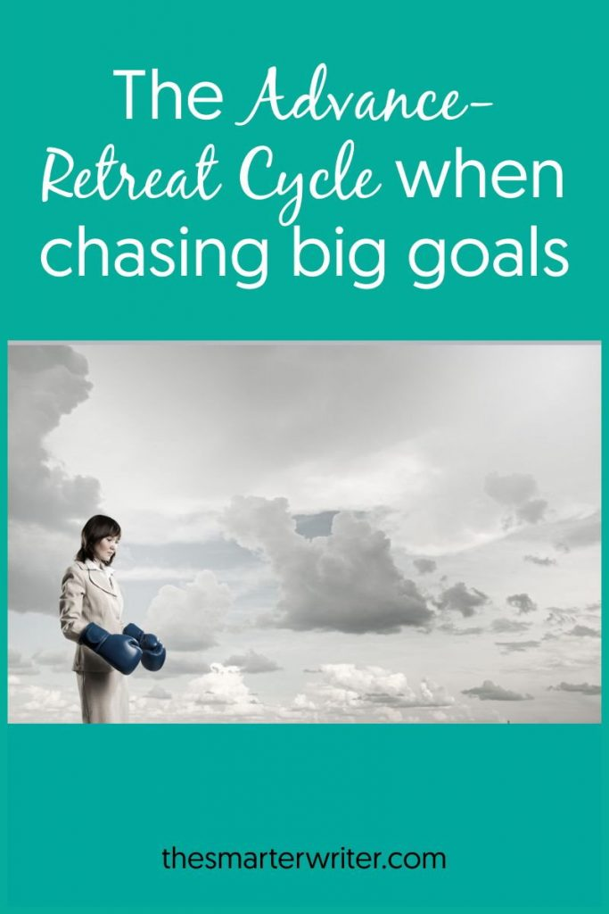 The Advance-Retreat phenomenon when you chase your big hairy goals.