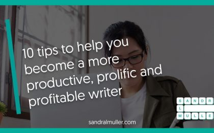 10 Tips to help you become a more productive and prolific writer